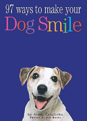 Image for 97 Ways to Make a Dog Smile