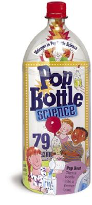 Image for POP BOTTLE SCIENCE 79 Amazing Experiments & Science Projects