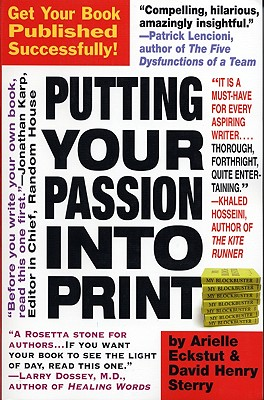 Image for Putting Your Passion Into Print: Get Your Book Published Successfully! (Essential Guide to Getting Your Book Published: How to Write)