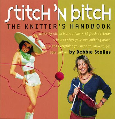 Image for STITCH 'N BITCH: The Knitter's Handbook