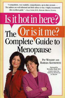Image for Is it Hot in Here? Or is it me? The Complete Guide to Menopause