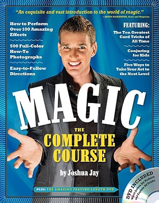 Magic The Complete Course (With DVD) by Joshua Jay, Joshua Jay