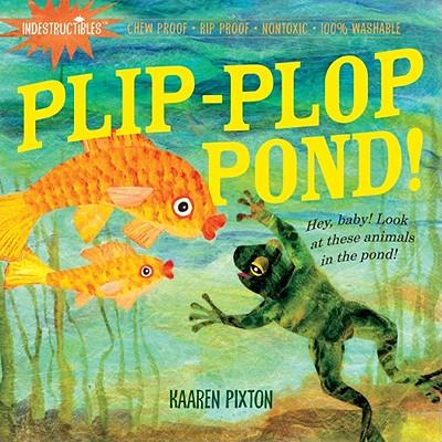 Indestructibles: Plip-Plop Pond!, Kaaren Pixton