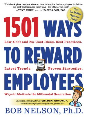 1501 Ways to Reward Employees, Bob Nelson Ph.D.
