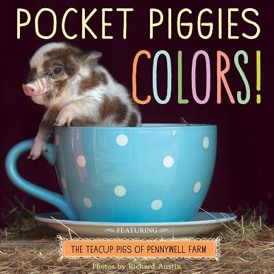 Image for Pocket Piggies Colors!: Featuring the Teacup Pigs of Pennywell Farm