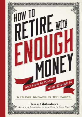 Image for How to Retire with Enough Money: And How to Know What Enough Is