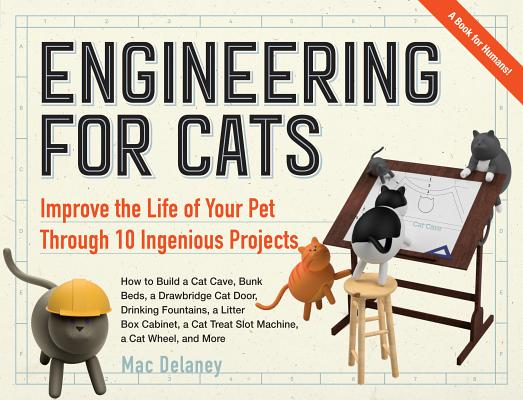 Image for Engineering for Cats: Better the Life of Your Pet with10 Cat-Approved Projects