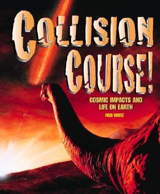 Image for Collision Course! : Cosmic Impacts and Life on Earth (Enthusiastic Astronomy)