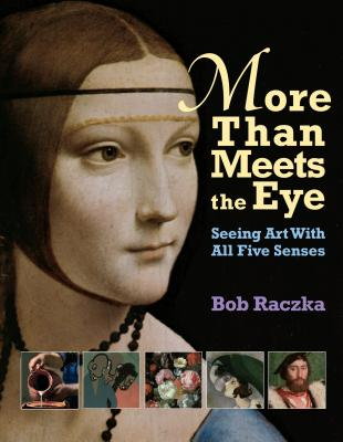 Image for More Than Meets The Eye: Seeing Art With All Five Senses (Bob Raczka's Art Adventures)