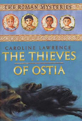 Image for The Thieves of Ostia: The Roman Mysteries, Book I