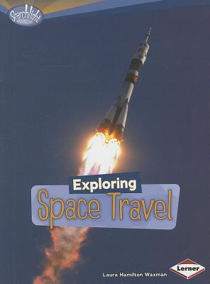 Houghton Mifflin Harcourt Journeys: Common Core Trade Book Grade 2 Exploring Space Travel, Laura Hamilton Waxman (Searchlight Books: What's Amazing about Space?), HOUGHTON MIFFLIN HARCOURT
