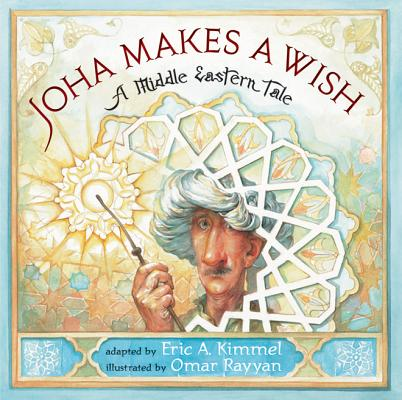 Image for Joha Makes a Wish: A Middle Eastern Tale