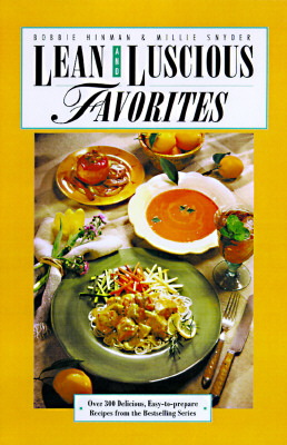 Image for Lean and Luscious Favorites: The World's Best 301 Lowfat Recipes: Delicious, Easy to Prepare, Fun, and Healthful!