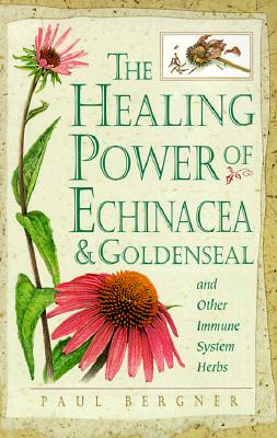 Image for HEALING POWER OF ECHINACEA AND GOLDENSEAL