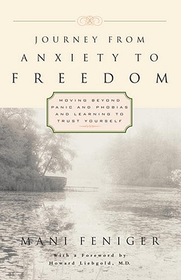 Image for Journey from Anxiety to Freedom: Moving Beyond Panic and Phobias and Learning to Trust Yourself