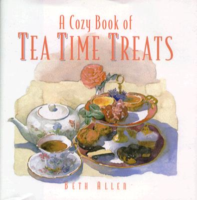 Image for A Cozy Book of Tea Time Treats: 40 Bite-Size Desserts to Sweeten Your Day