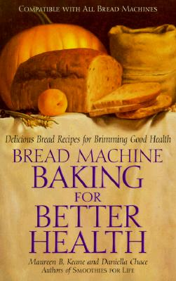 Image for BREAD MACHINE BAKING FOR BETTER HEALTH