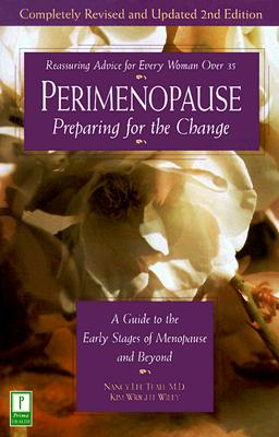 Perimenopause--Preparing for the Change, Revised 2nd Edition: A Guide to the Early Stages of Menopause and Beyond, Teaff M.D., Nancy Lee; Wiley, Kim Wright