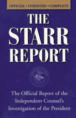 Image for The Starr Report: The Official Report of the Independent Counsel's Investigation of the President