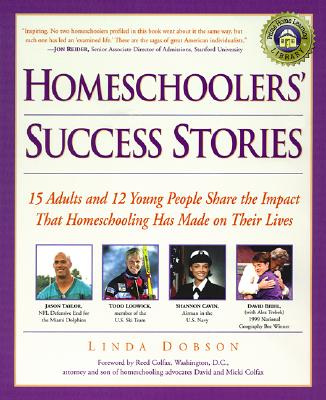 Image for Homeschoolers' Success Stories : 15 Adults and 12 Young People Share the Impact That Homeschooling Has Made on Their Lives