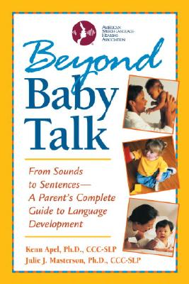Image for Beyond Baby Talk: From Sounds to Sentences, A Parent's Complete Guide to Language Development