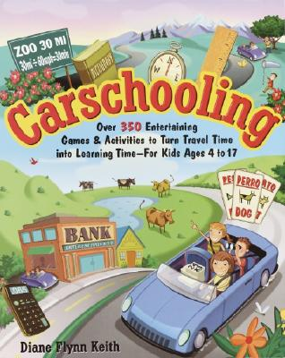 Image for Carschooling: Over 350 Entertaining Games and Activities to Turn Travel Time into Learning Time
