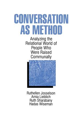 Image for Conversations as Method:  Analyzing the Relational World of People Who Were Raised Communally