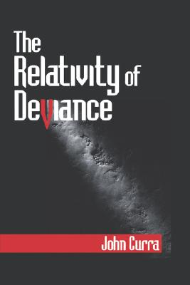 The Relativity of Deviance, Curra, Dr. John O.