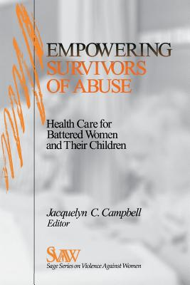 Image for Empowering Survivors of Abuse: Health Care for Battered Women and Their Children (SAGE Series on Violence against Women)