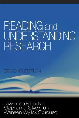 Reading and Understanding Research, Lawrence F. Locke, Stephen J. Silverman, Waneen Spirduso