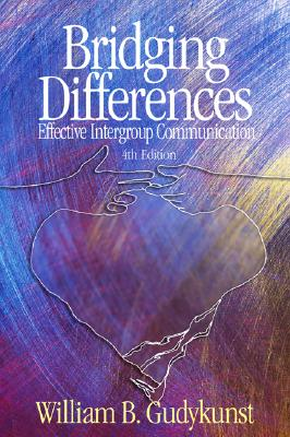 Image for Bridging Differences: Effective Intergroup Communication (Interpersonal Commtexts S)