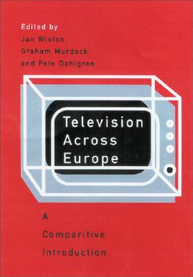 Image for TELEVISION ACROSS EUROPE A COMPARIITVE INTRODUCTION