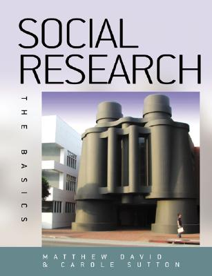 Social Research: The Basics, David, Matthew, Sutton, Carole