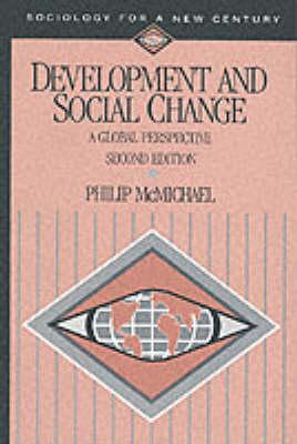 Development and Social Change: A Global Perspective (Sociology for a New Century Series), McMichael, Philip