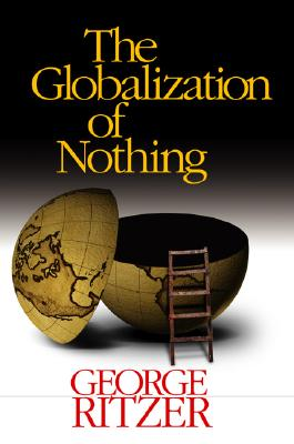 The Globalization of Nothing, Ritzer, George