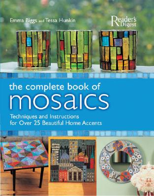 COMPLETE BOOK OF MOSAICS : MATERIALS  TE, EMMA BIGGS