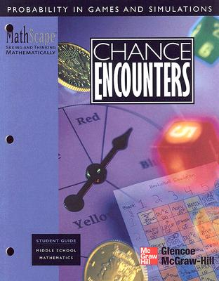 Image for Chance Encounters: Probability in Games and Simulations (MathScape: Seeing and Thinking Mathematically, Student Guide, Middle School Mathematics)