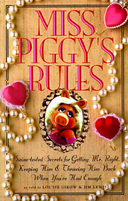 Image for MISS PIGGY'S RULES: Swine-Tested Secrets for Getti