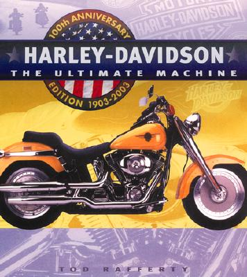 Image for Harley Davidson: The Ultimate Machine 100th Anniversary Edition 1903-2003