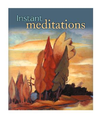 Instant Meditations, NOT AVAILABLE (NA)