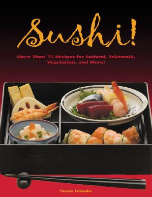 Image for Sushi: 55 Authentic and Innovative Recipes for Nigiri, Nori-Maki, Chirashi and More!