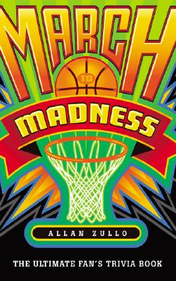 March to Madness: The Ultimate Fan's Trivia Book, Zullo, Allen