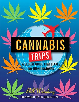 Image for Cannabis Trips: A Global Guide that Leaves No Turn Unstoned