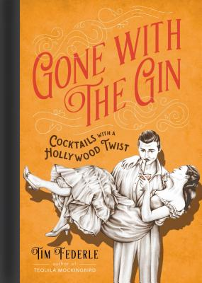Image for GONE WITH THE GIN : COCKTAILS WITH A HOL