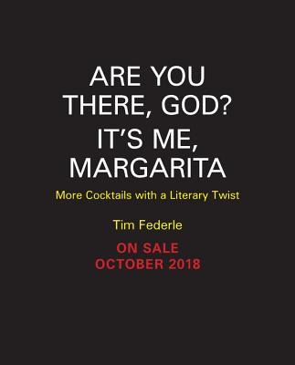 Image for Are You There God? It's Me, Margarita: More Cocktails with a Literary Twist (A Tequila Mockingbird Book)
