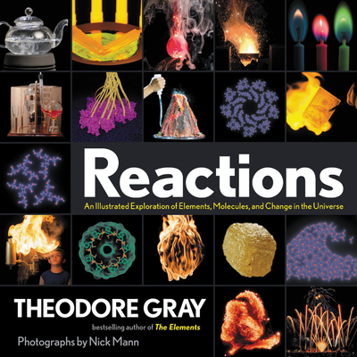 Image for Reactions: An Illustrated Exploration of Elements, Molecules, and Change in the Universe