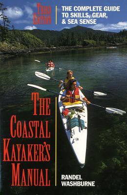 The Coastal Kayaker's Manual, 3rd ed., Randel Washburne