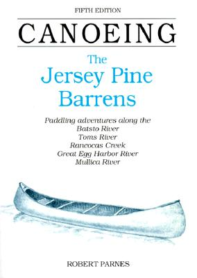 Image for CANOEING THE JERSEY PINE BARRENS
