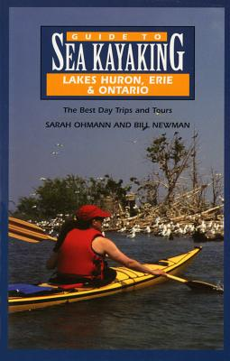 Image for Guide to Sea Kayaking in Lakes Huron, Erie, and Ontario: The Best Day Trips and Tours (Regional Sea Kayaking Series)
