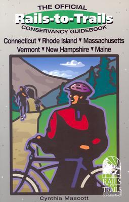 Rails-to-Trails Connecticut, Rhode Island, Massachusetts, Vermont, New Hampshir (Rails-to-Trails Series), Mascott, Cynthia